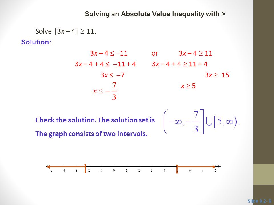 ] [ Solve  3x – 4   11. 3x – 4 ≤ 11 or 3x – 4  11